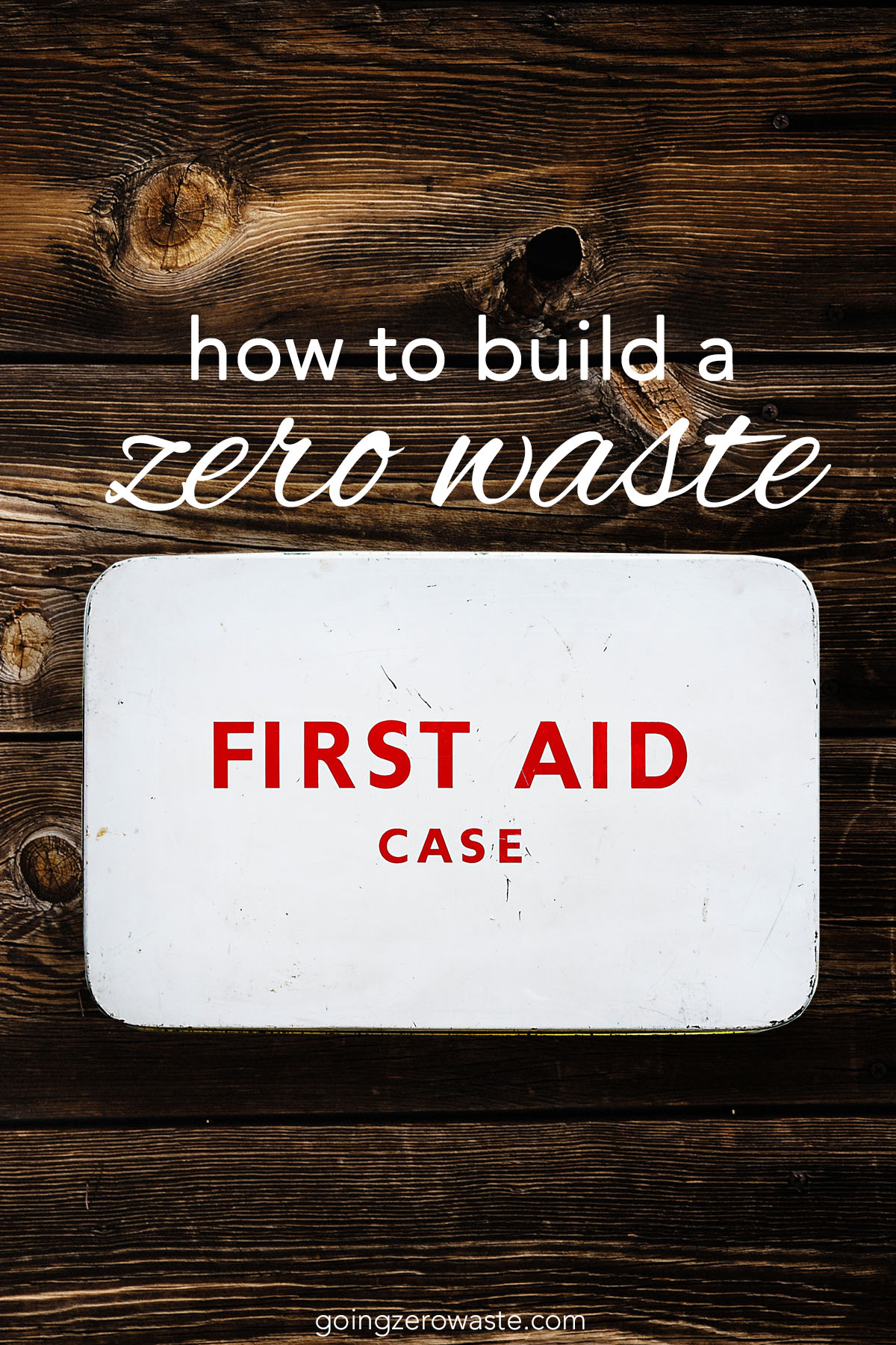 5 Tips for Building a Zero Waste First Aid Kit from www.goingzerowaste.com #zerowaste #ecofriendly #gogreen #sustainable #firstaid #wellness #firstaidkit