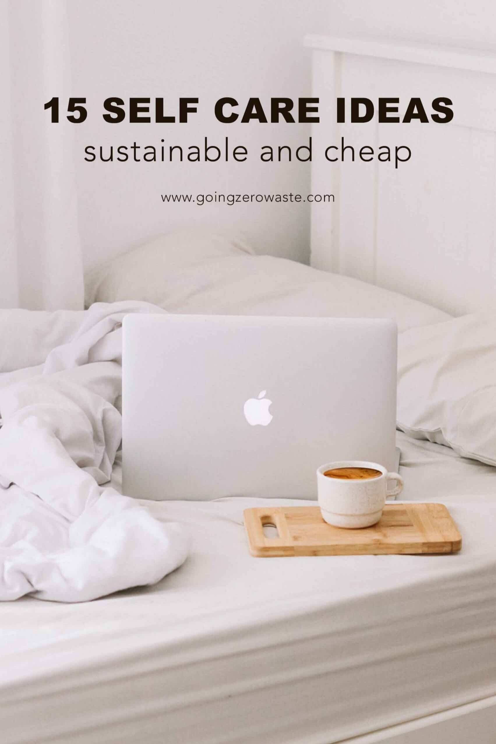 Sustainable and Cheap - 15 Self-Care Ideas