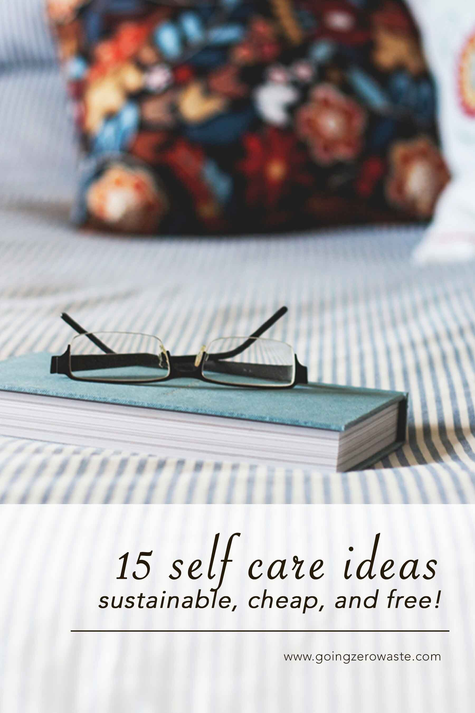 Sustainable and Cheap - 15 Self-Care Ideas from www.goingzerowaste.com #zerowaste #ecofriendly #gogreen #sustainable #selfcare
