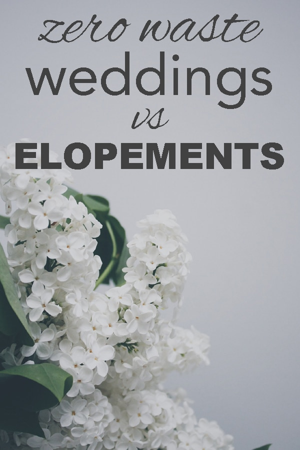 Zero waste weddings vs elopements