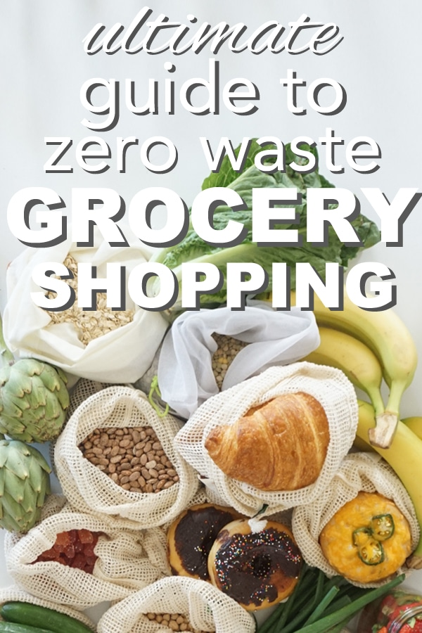 Ultimate Guide to Zero Waste Grocery Shopping