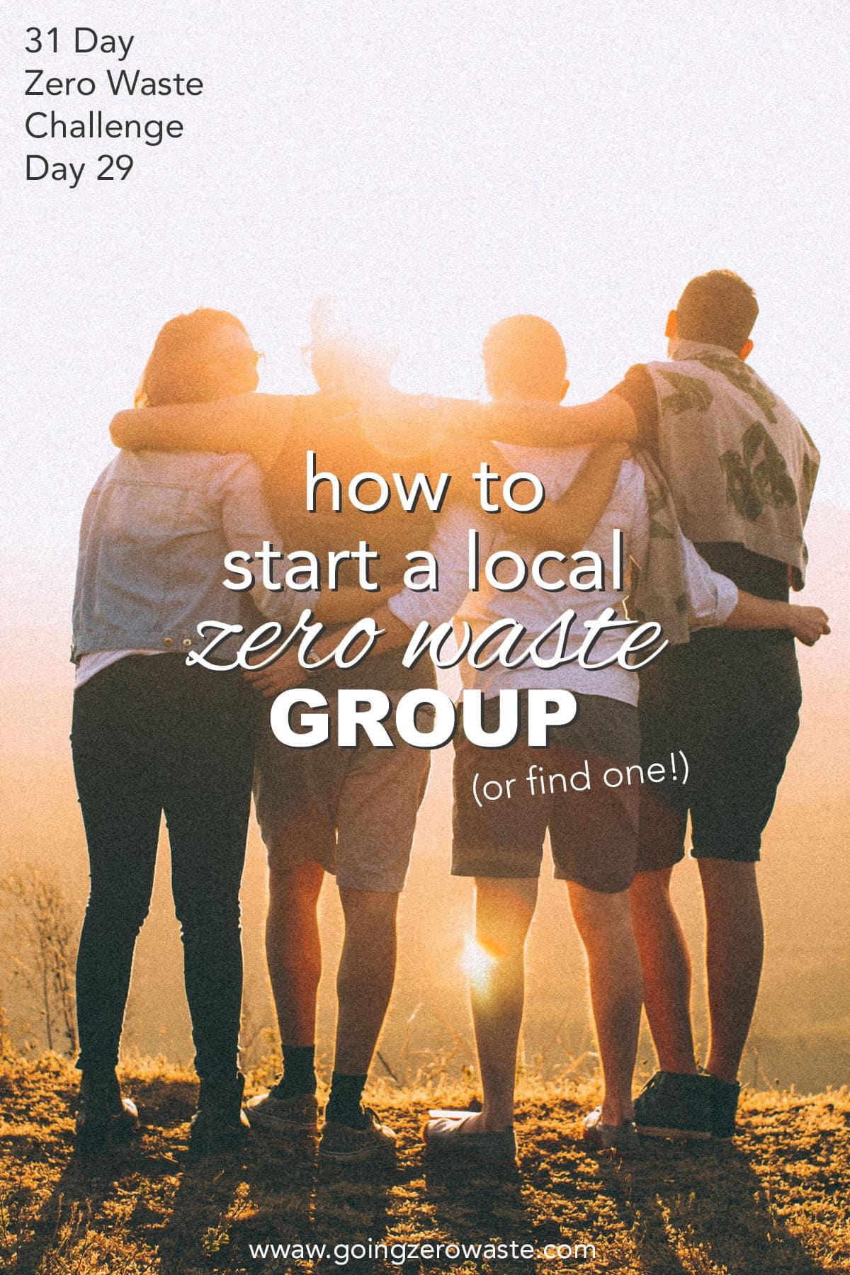 Start a Local Zero Waste Group - Day 29 of the Zero Waste Challenge