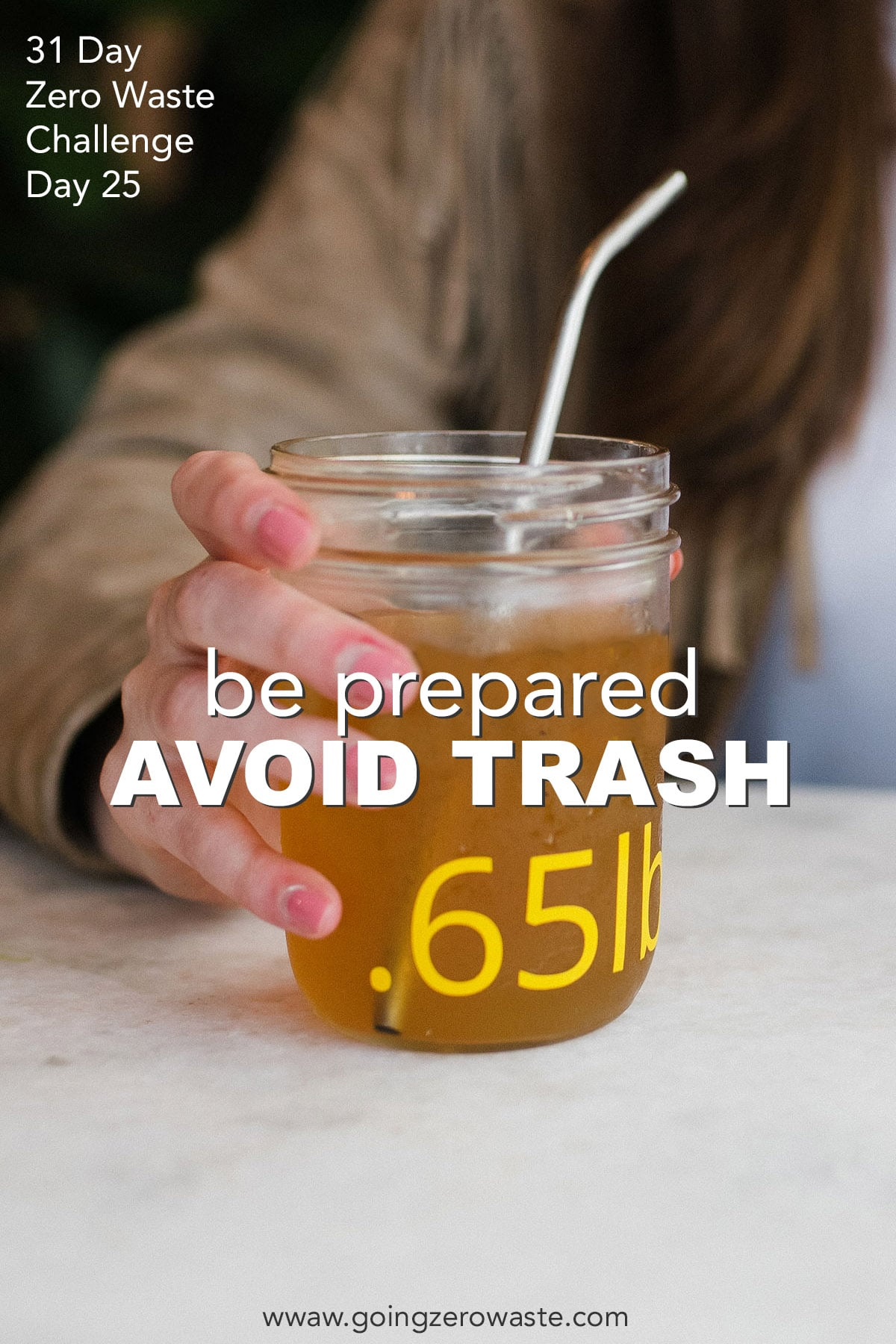 Be Prepared and Avoid Trash - Day 25 of the Zero Waste Challenge
