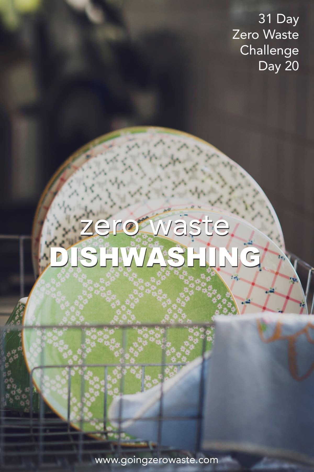 Zero Waste Dishwashing - Day 20 of the Zero Waste Challenge