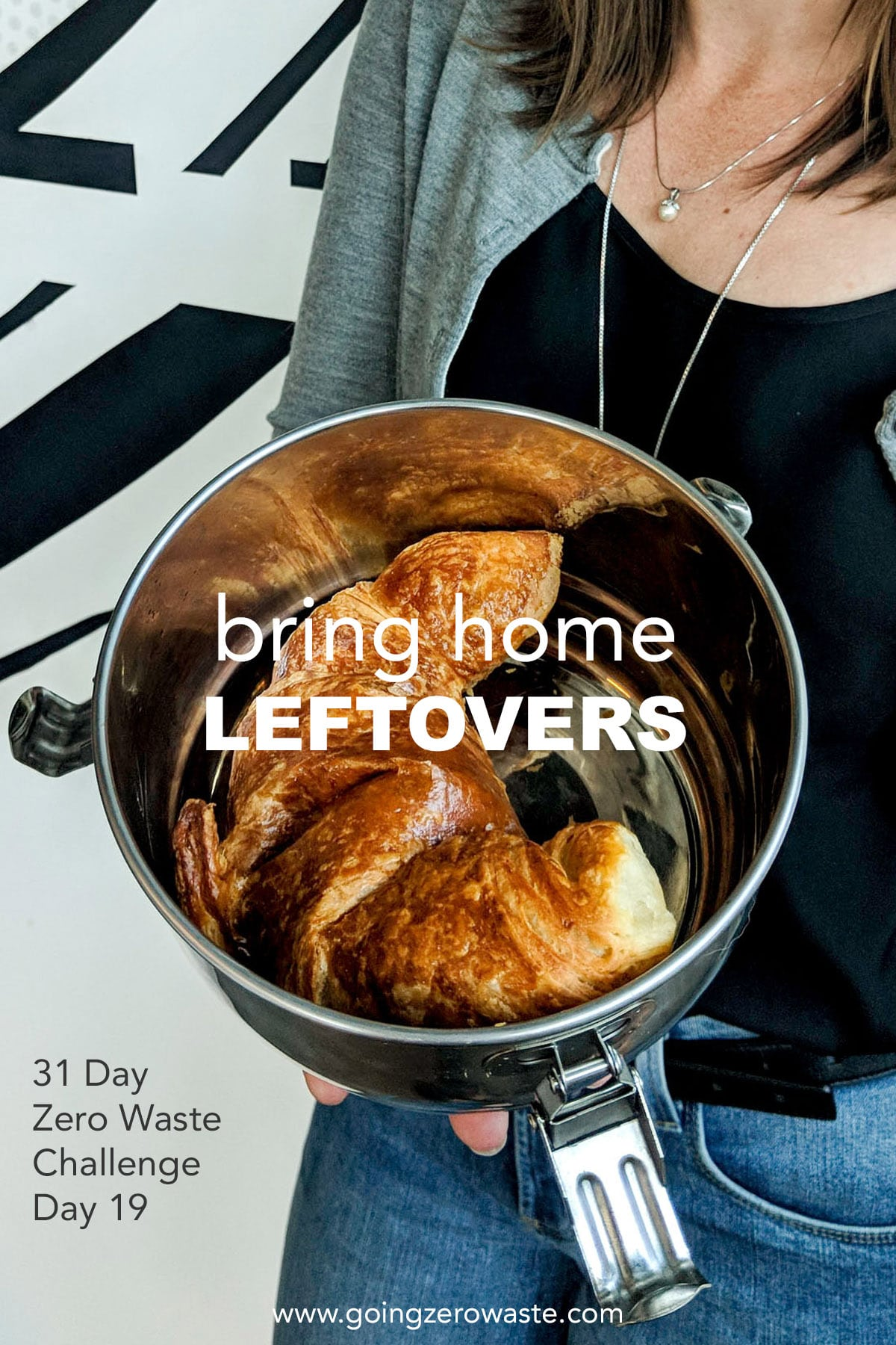Bring Home Leftovers - Day 19 of the Zero Waste Challenge