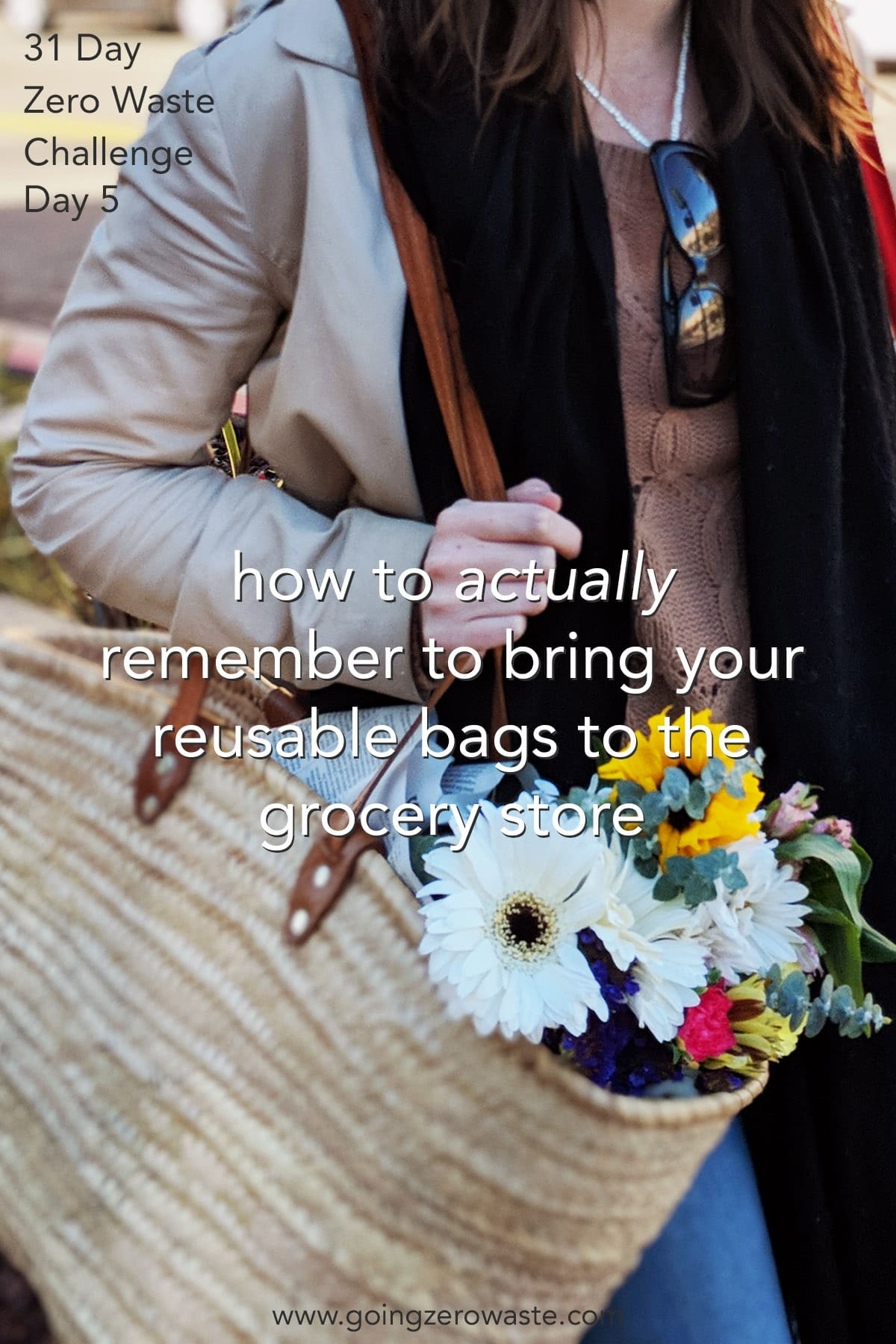 How to Actually Remember to Bring Your Reusable Bags - Day 5 of the Zero Waste Challenge