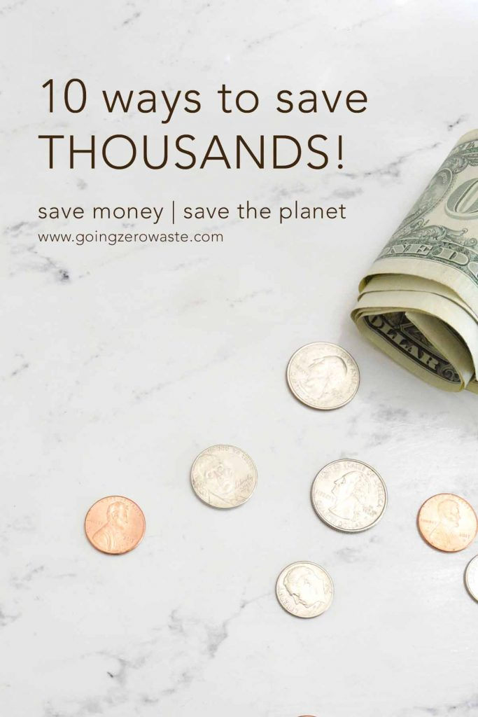10 Ways to Save Money and the Planet and save thousands