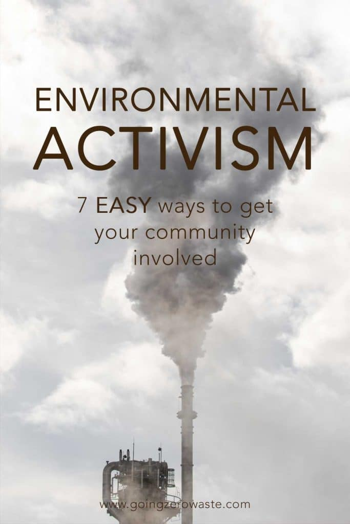 Environmental Activism | 7 Easy Ways to Get Your Community Involved