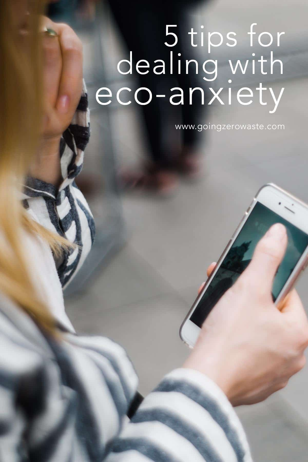 Tips for Dealing with Eco-Anxiety