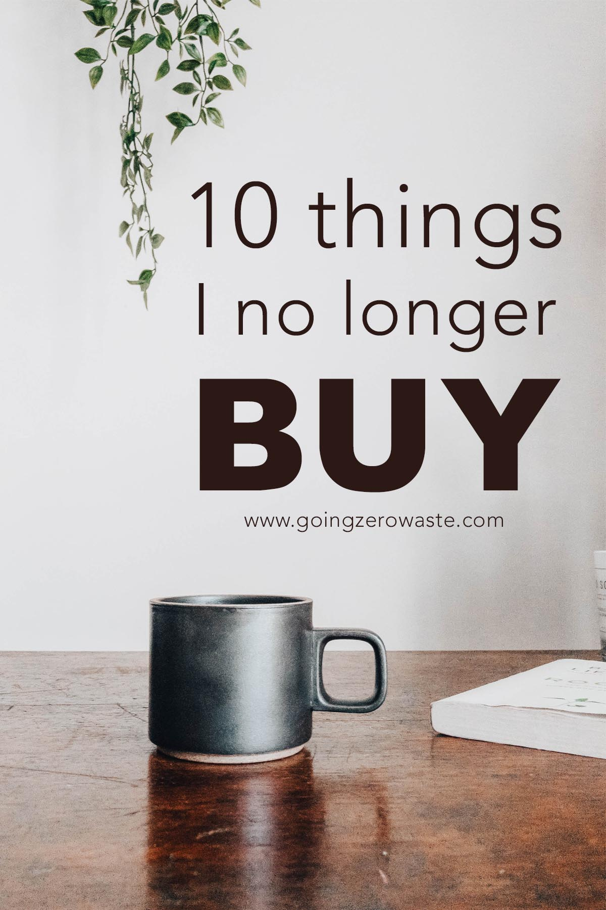 10 Things I Don't Buy Anymore