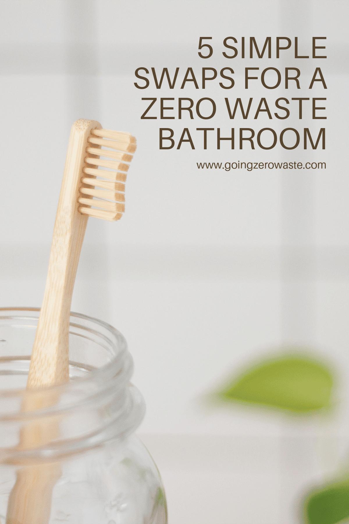 5 Simple Swaps for a Zero Waste Bathroom