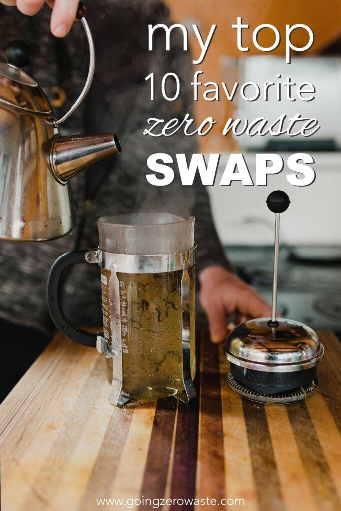 My Top 10 Favorite Zero Waste Swaps