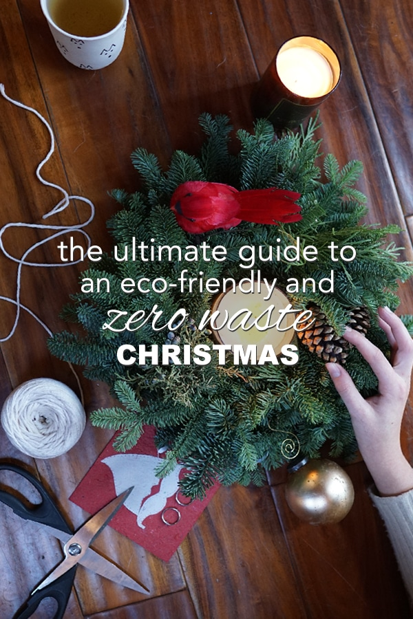 The Ultimate Guide to an Eco-Friendly and Zero Waste Christmas