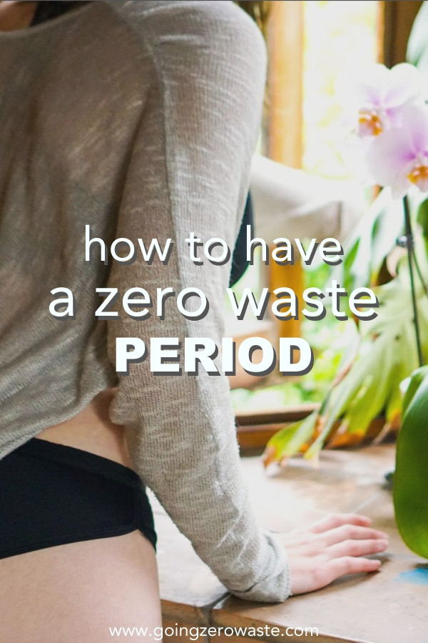 How to Have a Zero Waste Period