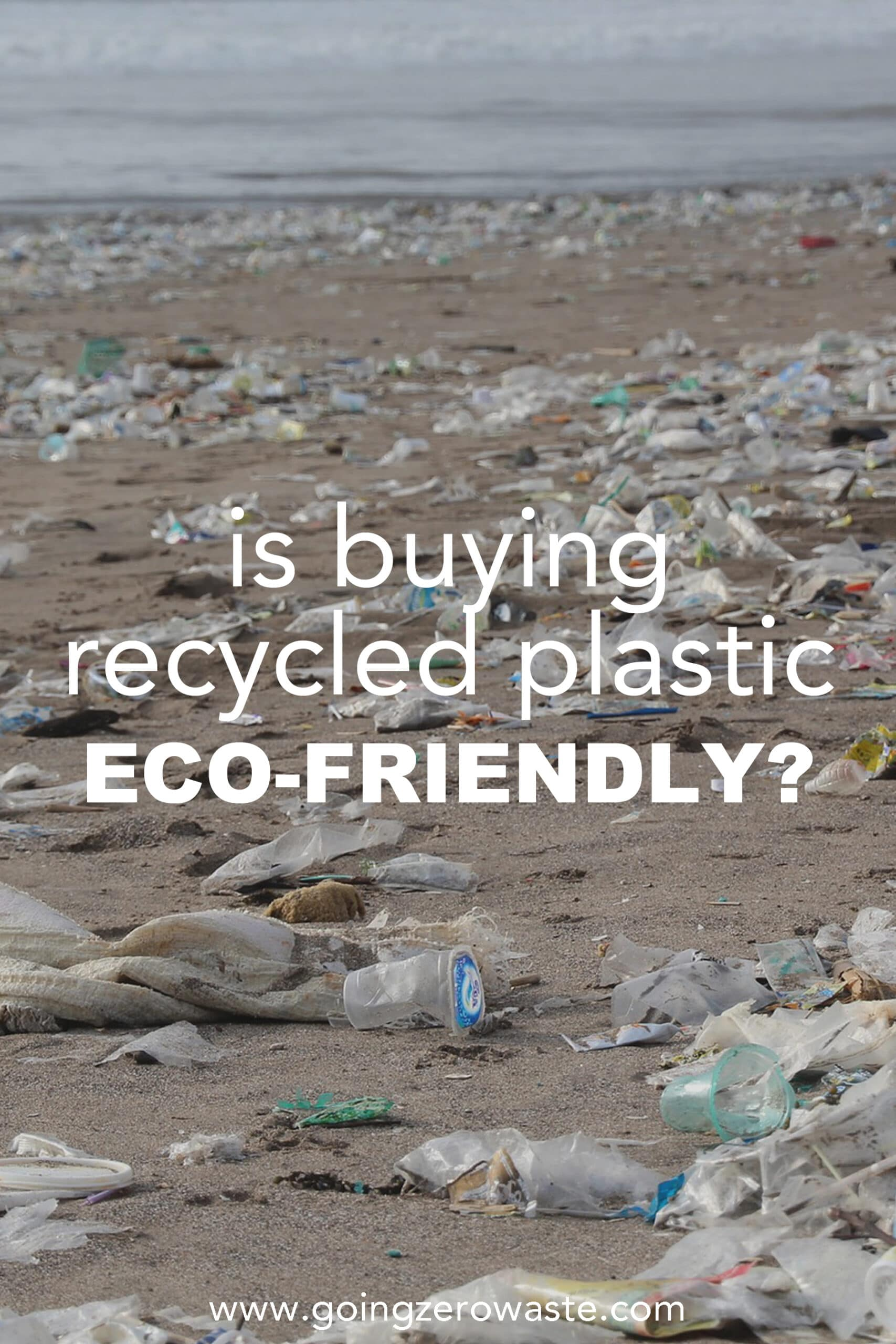 Is Buying Recycled Plastic Eco-Friendly?