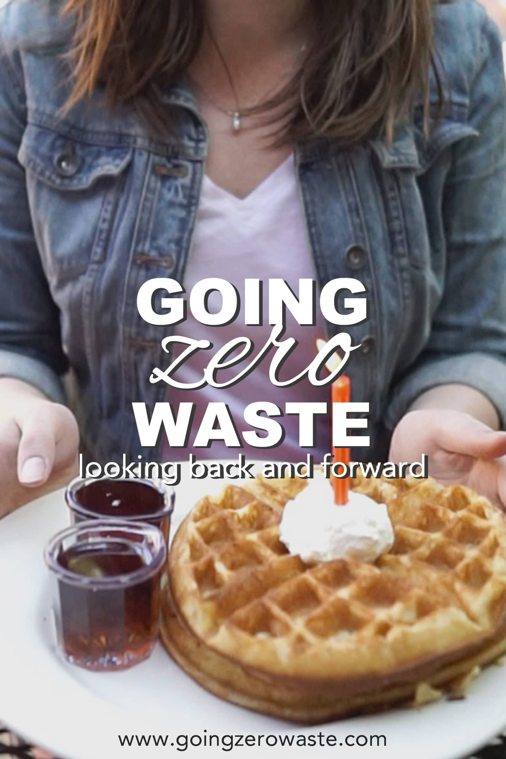Going Zero Waste Looking Back and Forward