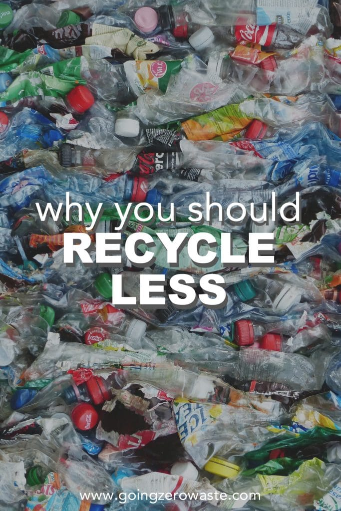 Why You Should Recycle Less