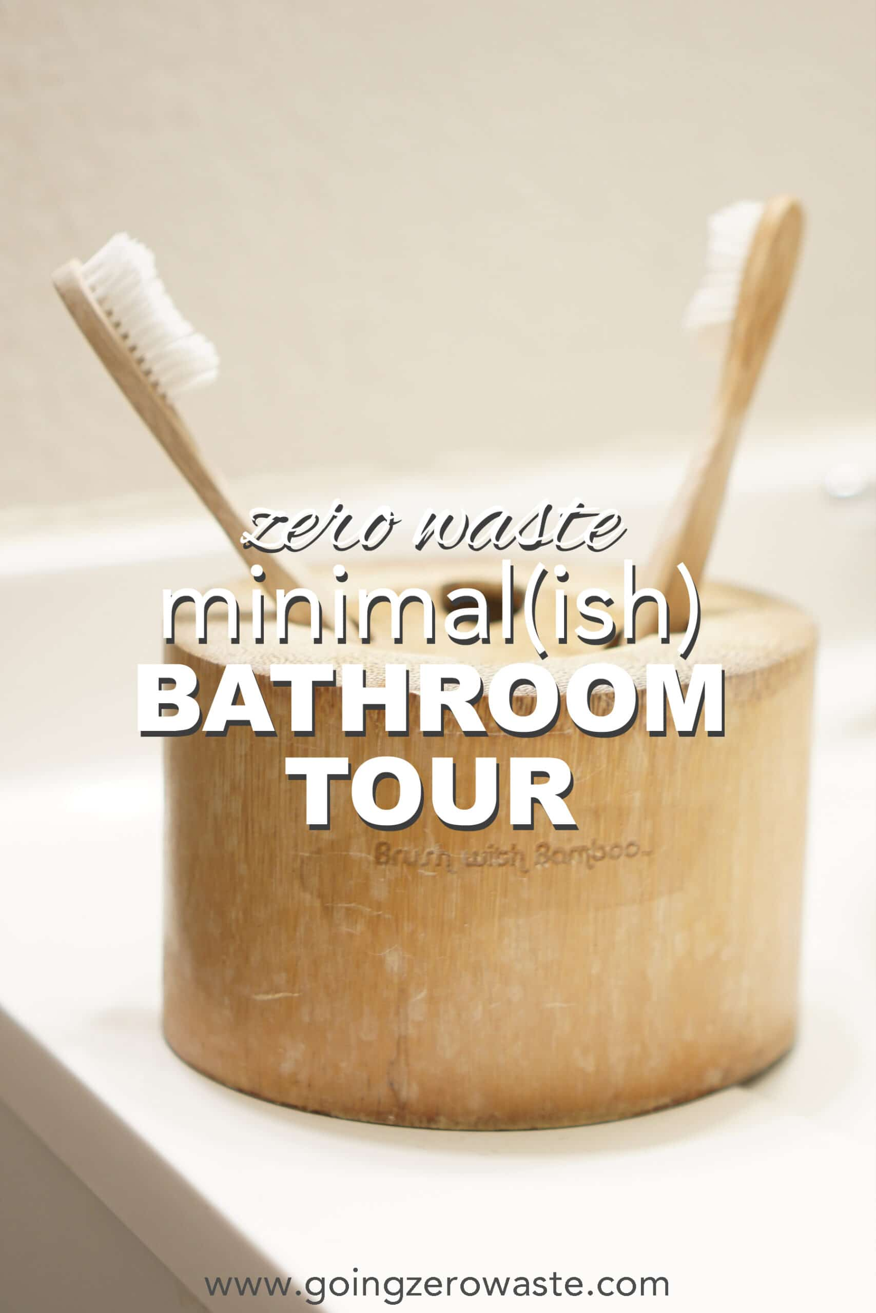 My Minimal(ish), Zero Waste Bathroom Tour