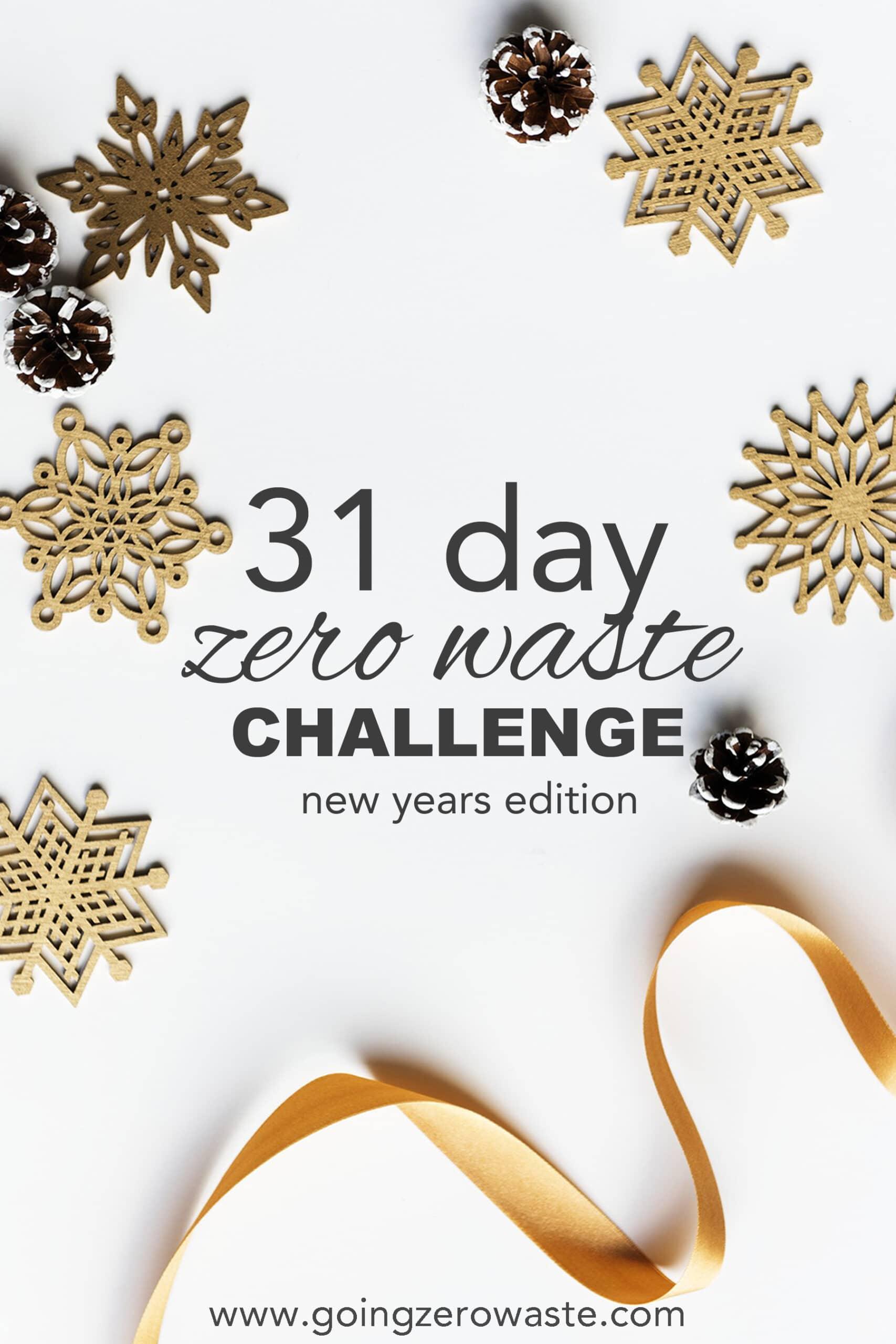 31 Day Zero Waste Challenge New Years Edition