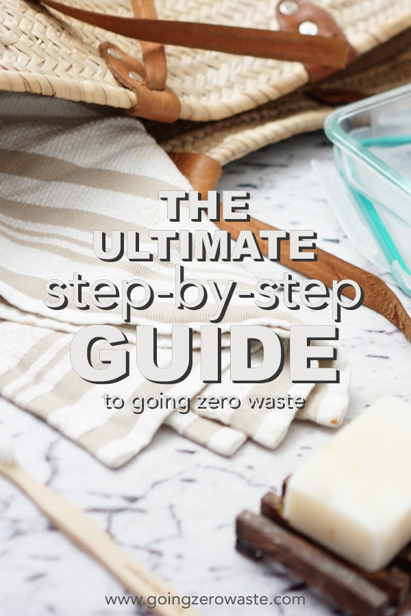 The Ultimate Step-by-Step Guide to Going Zero Waste