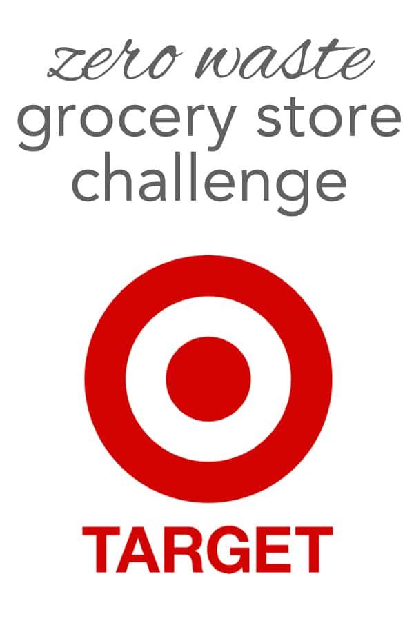 Zero Waste Grocery Store Challenge: Target