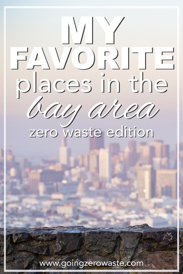 My favorite places in the bay area, zero waste edition