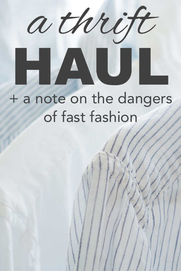 A Thrift Haul + The Dangers of Fast Fashion