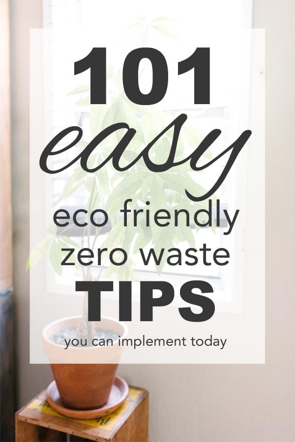 101 Easy Eco Friendly, Zero Waste Tips