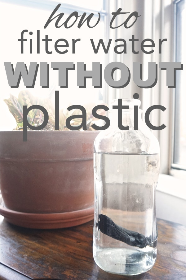 How to Filter Water Without Plastic