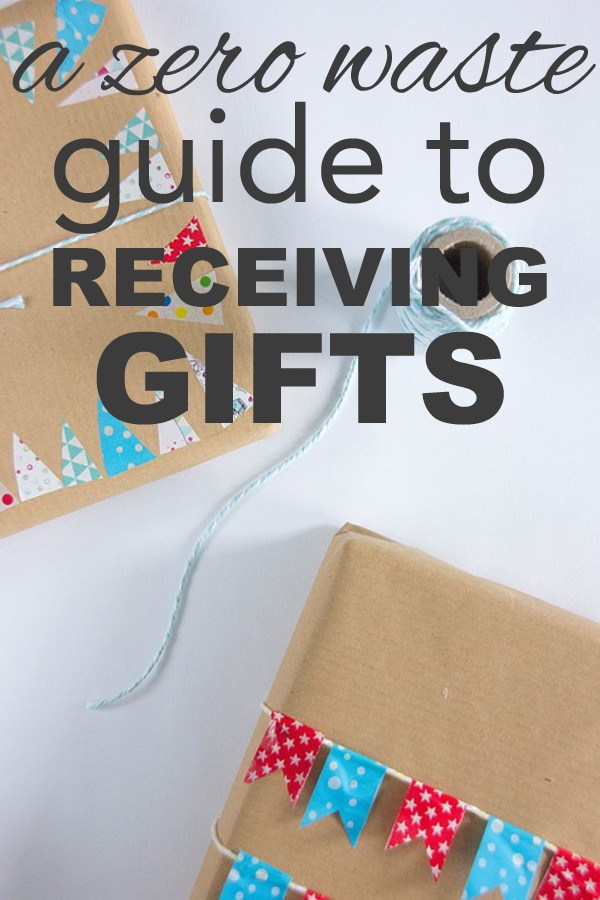A Zero Waste Guide to Receiving Gifts