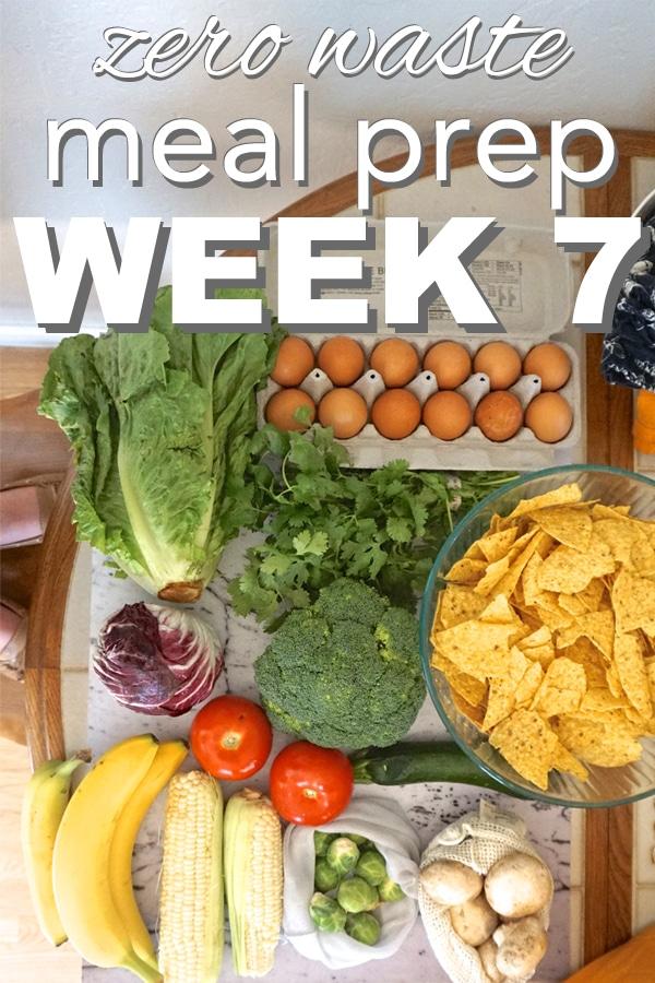 Zero Waste Meal Prep: Week Seven