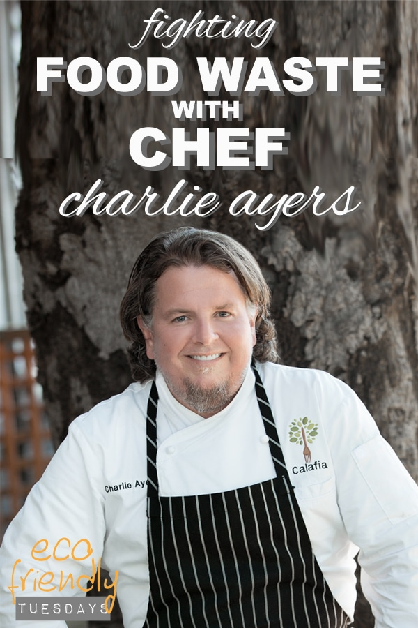 Fighting Food Waste with Chef Charlie Ayers