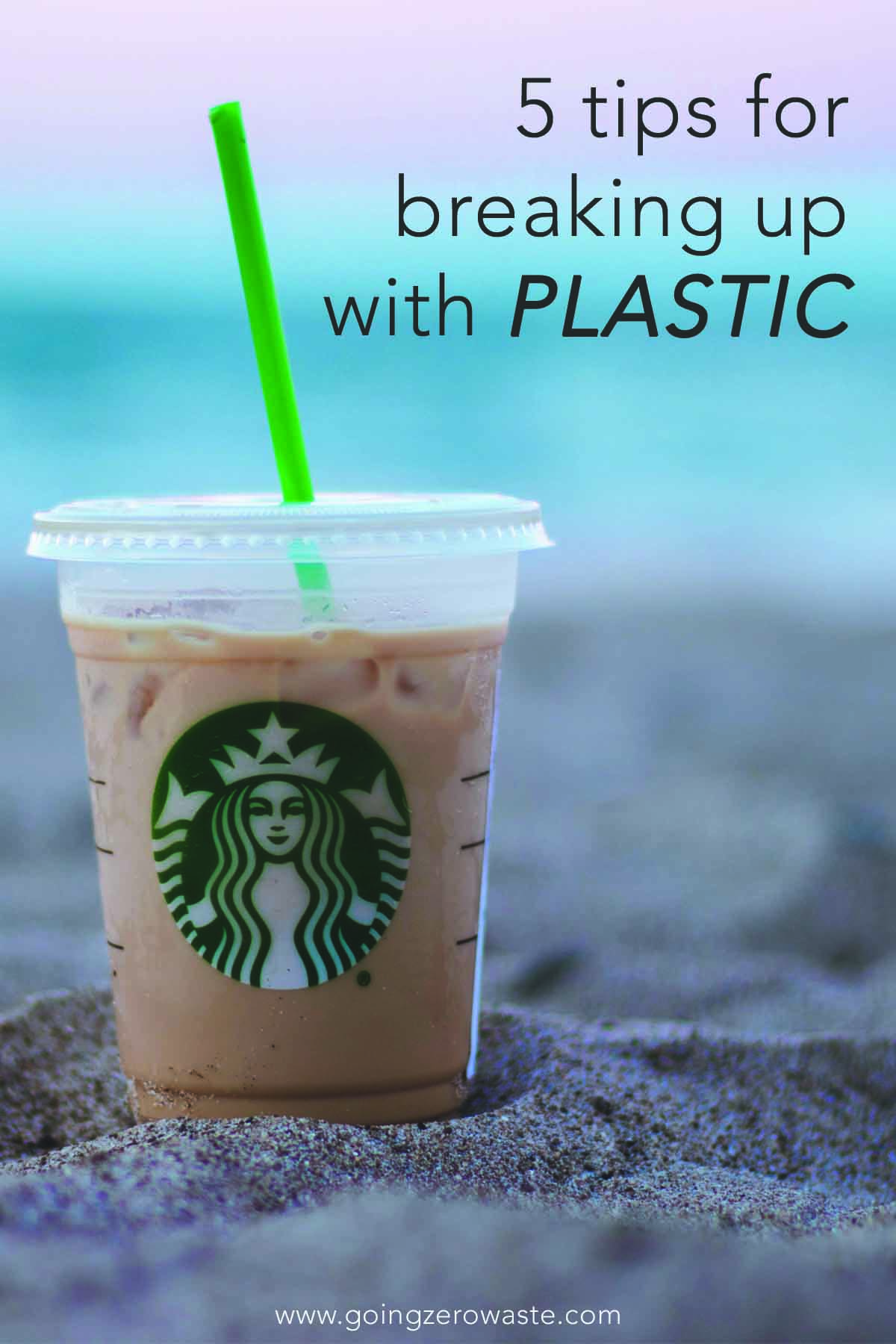 5 Tips for Breaking up with Plastic