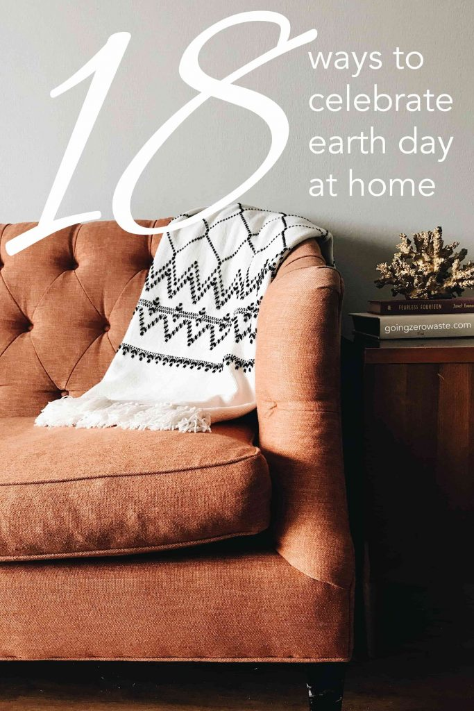 18 Ways to Celebrate Earth Day at Home