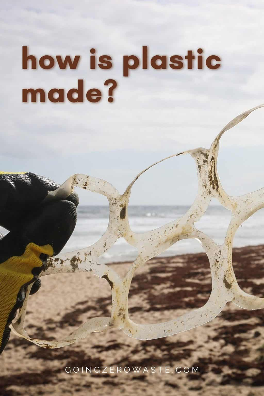 How is Plastic Made? A Simple Step-By-Step Explanation