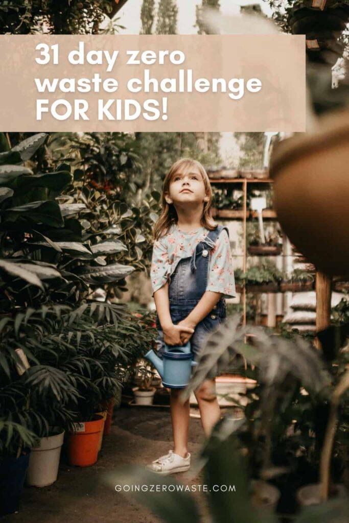 31 Day Zero Waste Challenge - For Kids!