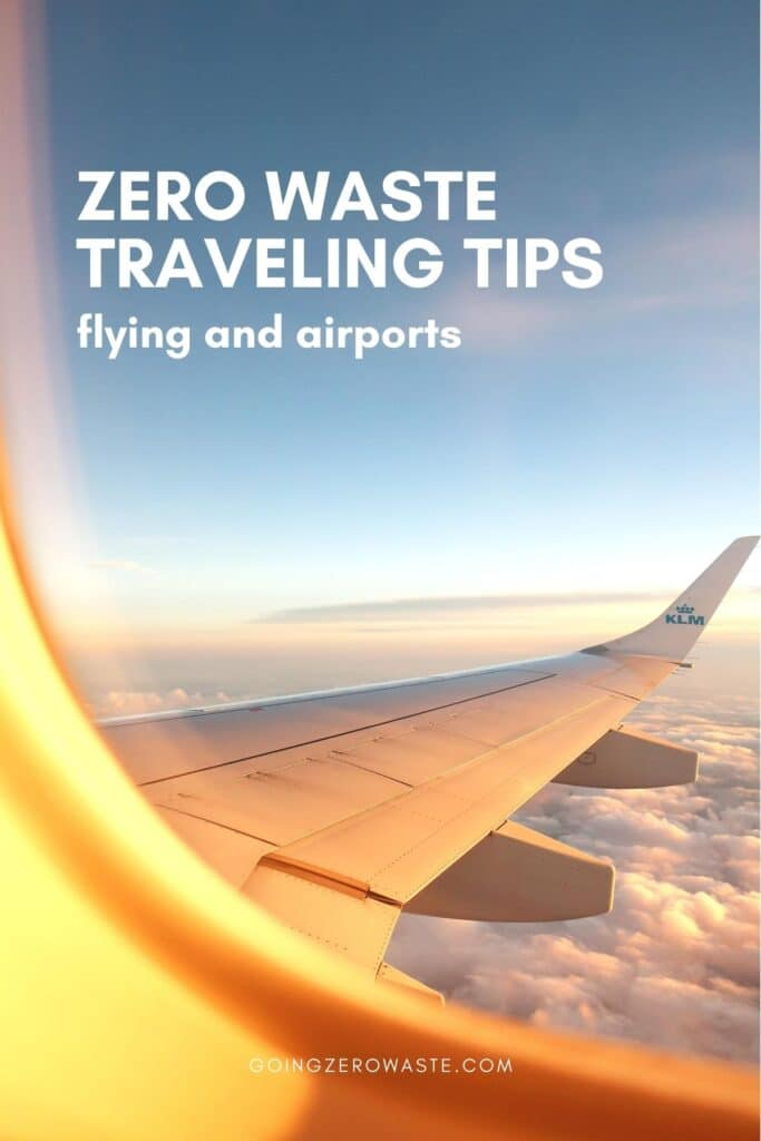 Zero waste traveling tips, flying and airports