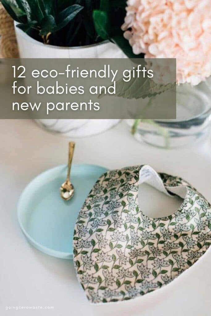 12 Eco-Friendly Gifts for Babies and New Parents from www.goingzerowaste.com #ecofriendly #zerowaste #giftsforparents #giftguide #babyshower #sustainable #babygifts