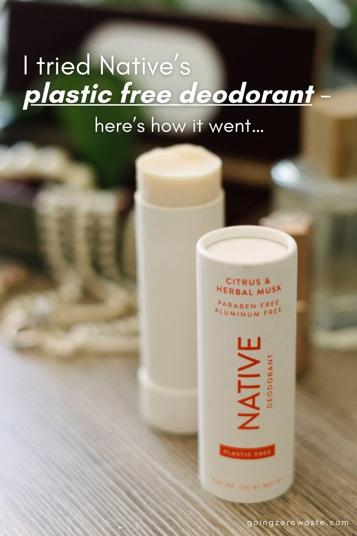 I tried Native's Plastic Free Deodorant - here's how it went from www.goingzerowaste.com #ecofriendly #deodorant #plasticfree #zerowaste #plasticfreebathroom #sustainability #compostable