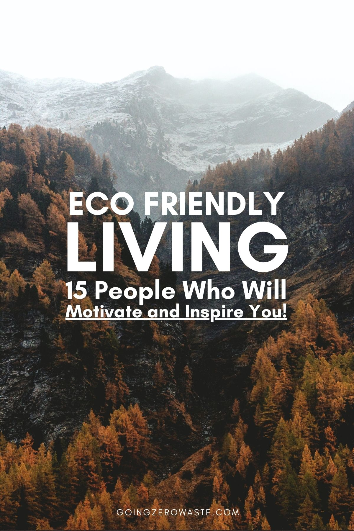 Eco friendly living: 15 people who will motivate you and inspire you!