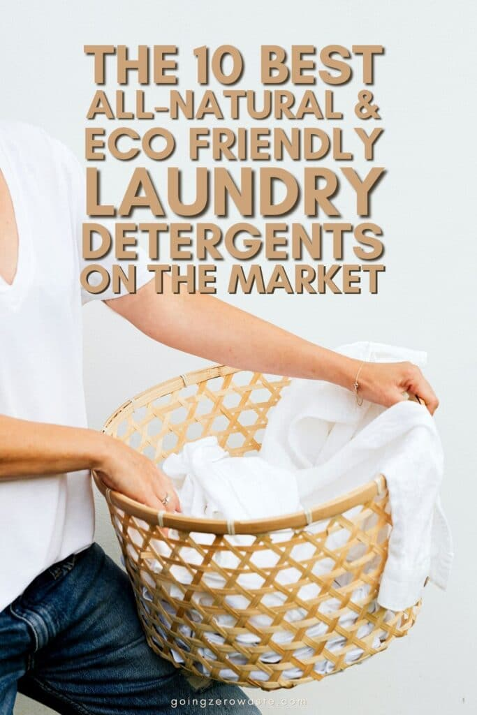 Laundry Detergent: The 10 BEST All-Natural, and Eco Friendly Options from www.goingzerowaste.com #ecofriendly #laundry #laundrydetergent #biodeegradablelaundry #allnatural #cleaning