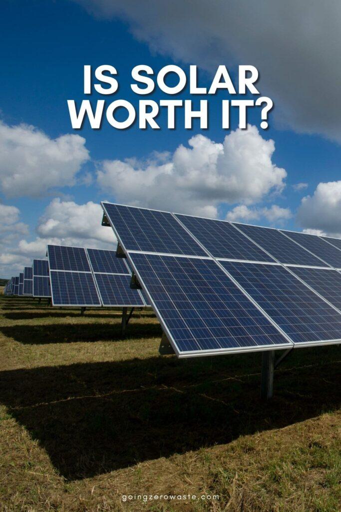 Is solar energy worth it?