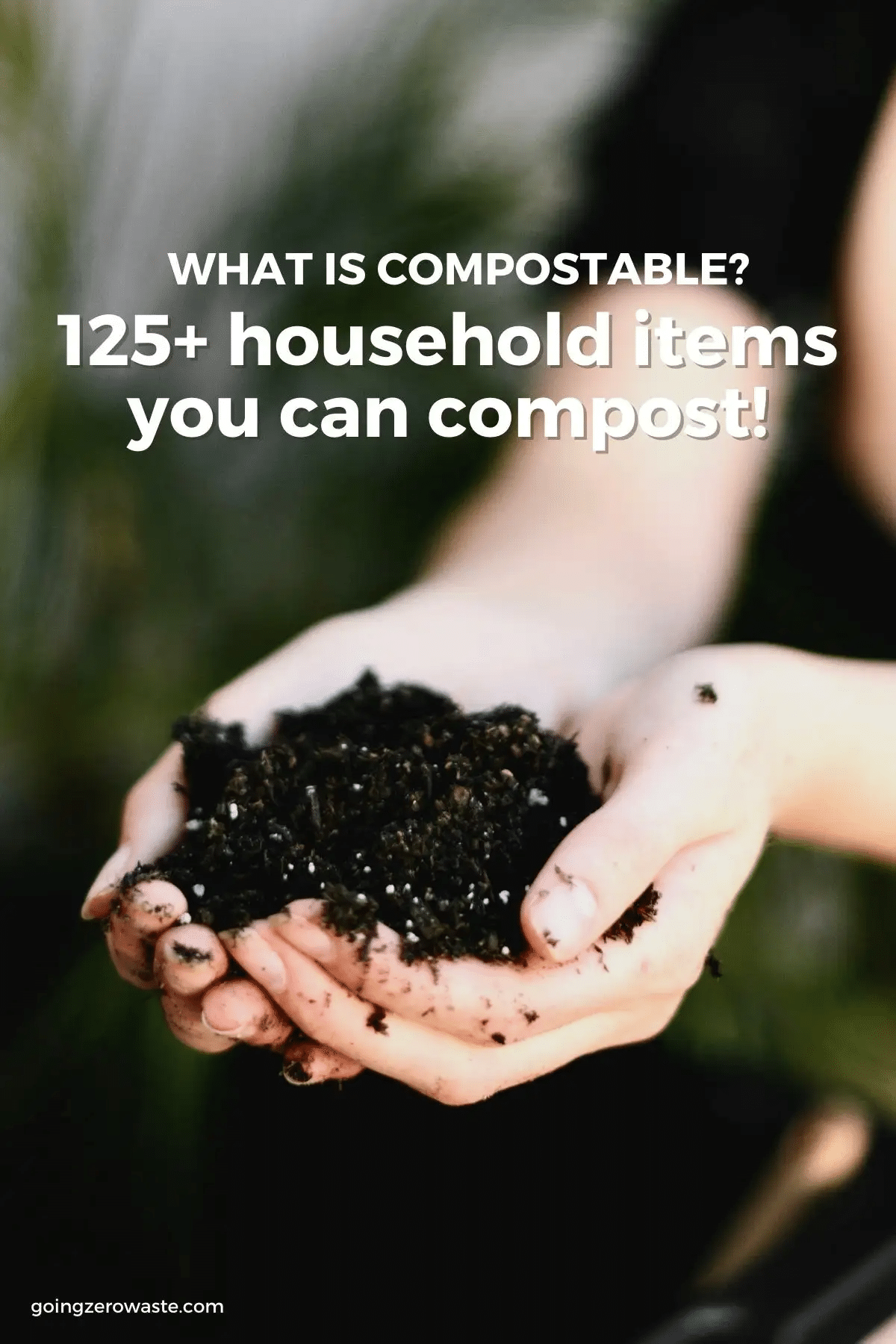 What is Compostable? 125+ Household Items You Can Compost