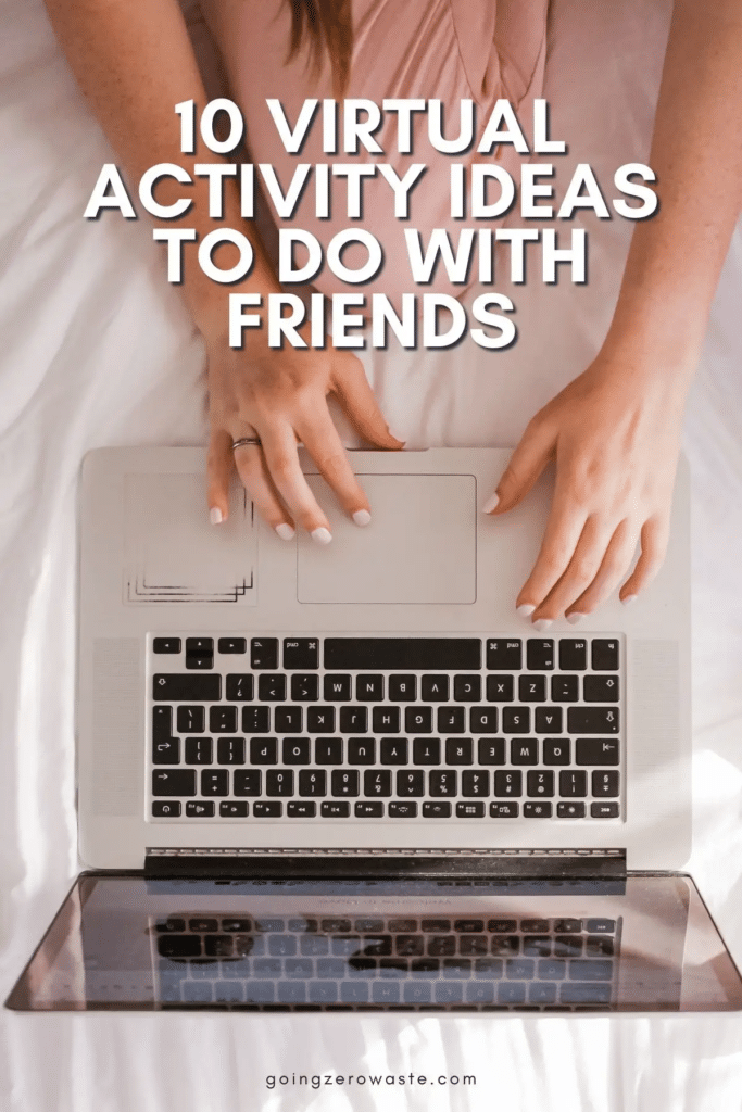 10 Virtual Activities with Friends
