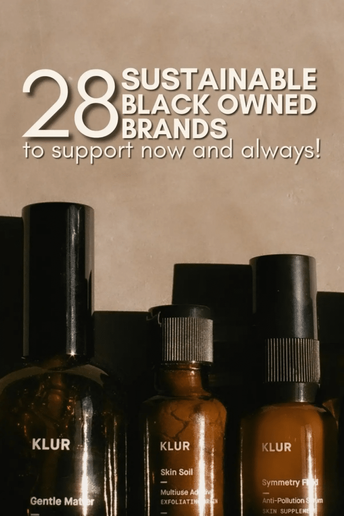 28 Sustainable Black Owned Brands to Support Now and Always