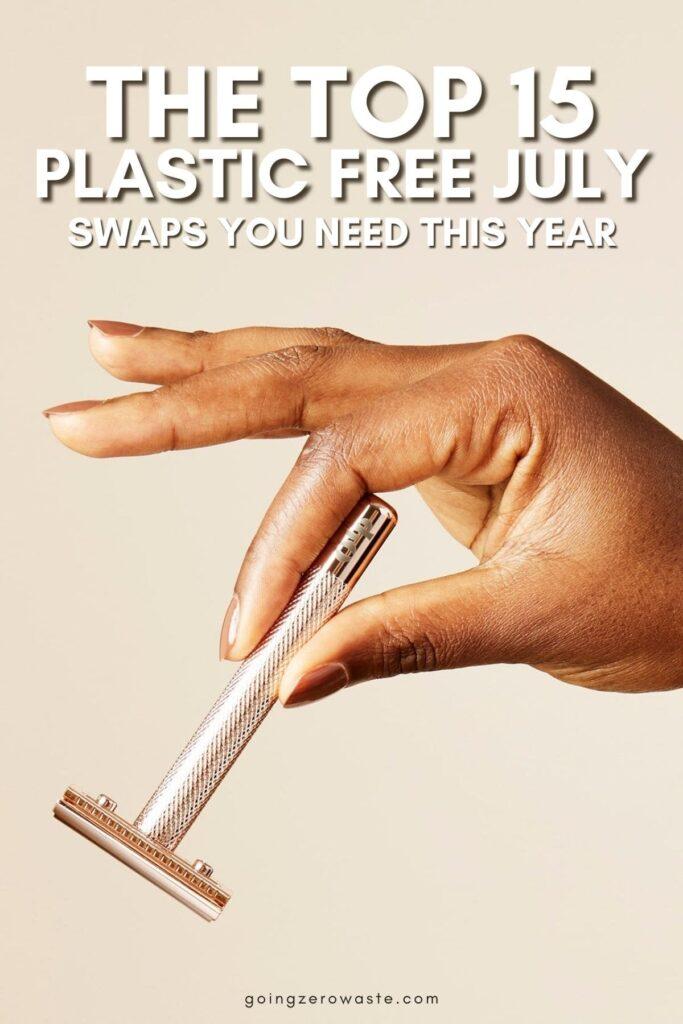 Top 15 Plastic Free July Swaps