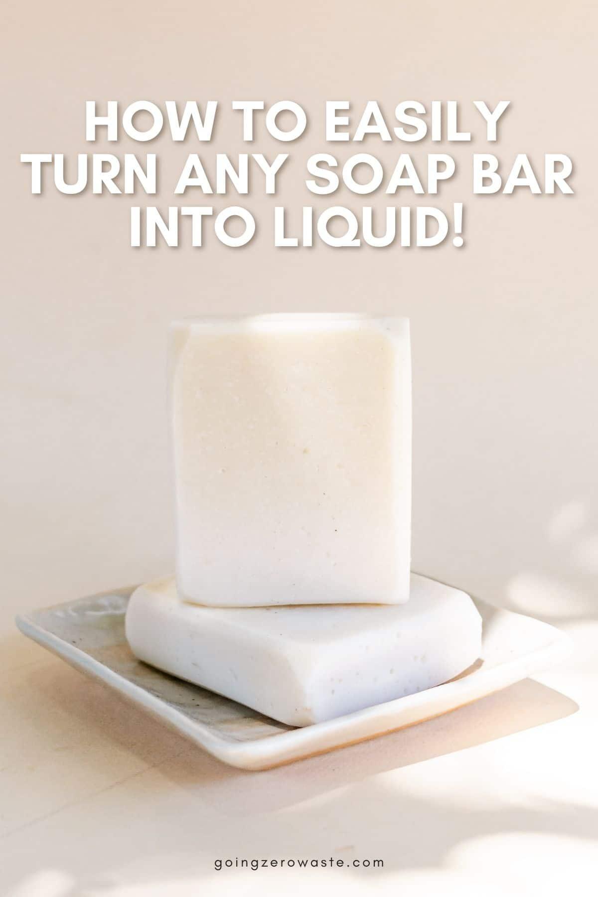 bar soap to liquid soap