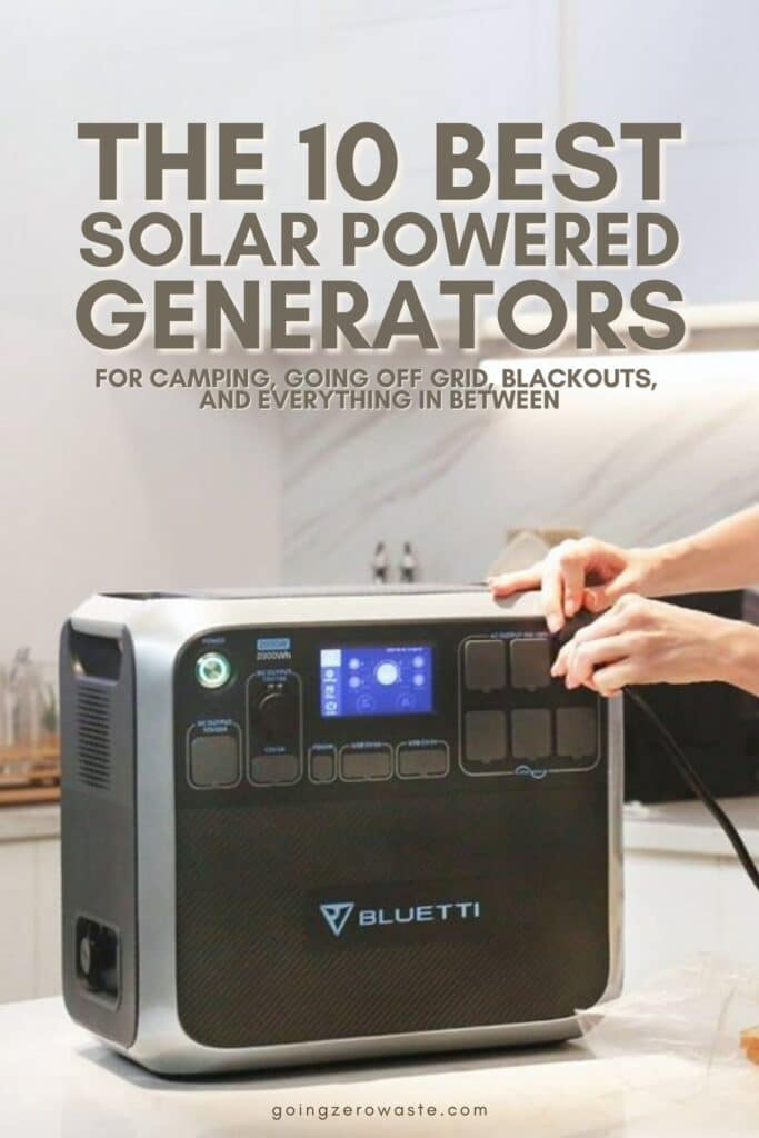The 10 Best Solar Powered Generators to Sustainably Keep the Lights On