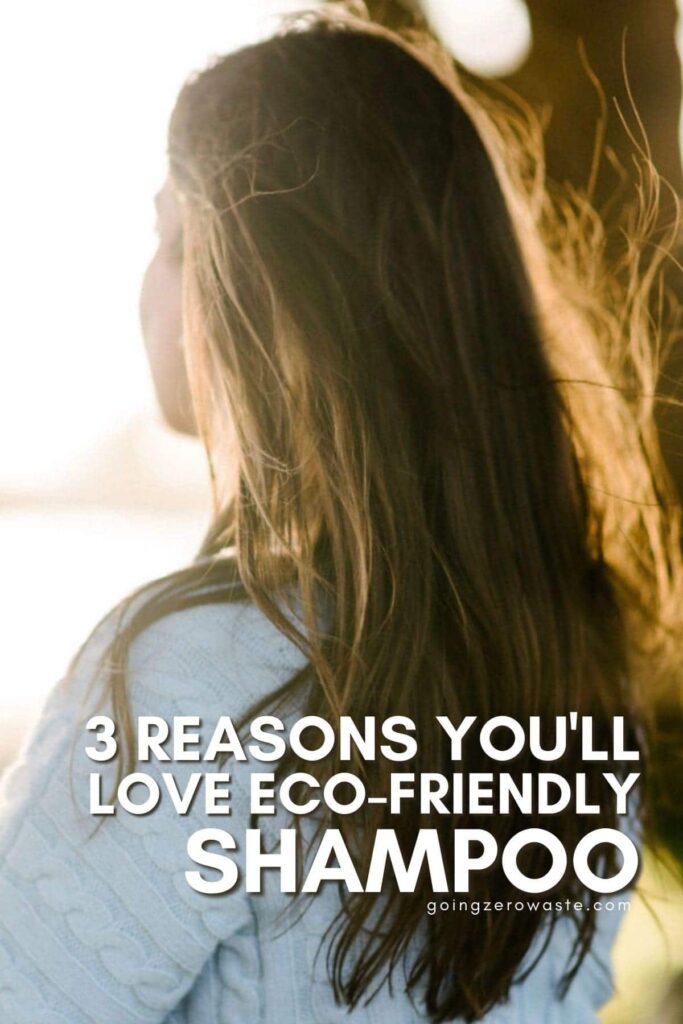 Why You Should Switch To Eco-Friendly Shampoo